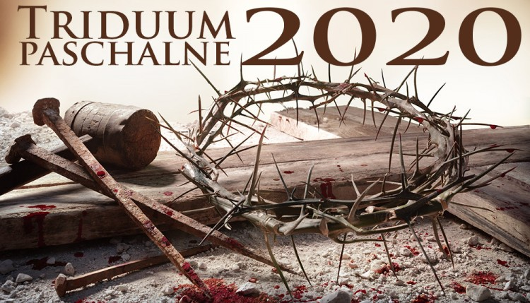 TRIDUUM PASCHALNE 2020 - 07.04.2020